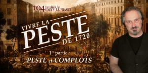 La peste de 1720 - 1re partie : Peste et complots