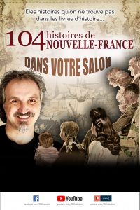 104 histoires de Nouvelle-France en spectacle dans votre salon