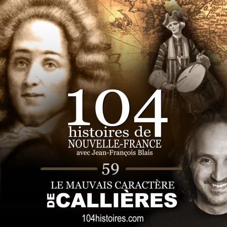 104 histoires de Nouvelle-France - 59 - Le mauvais caractère de Callières