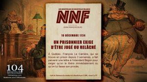 19 décembre 1724 - un prisonnier exige qu'on le libère ou qu'on lui fasse son procès